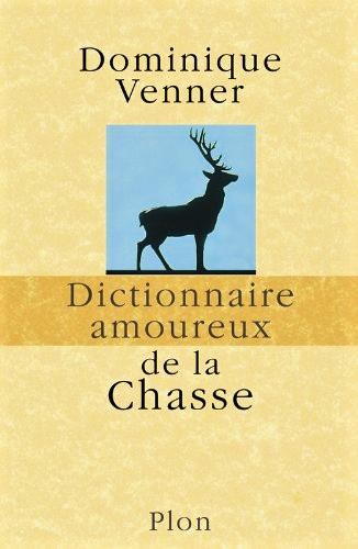 dictionnaire-amoureux-de-la-chasse